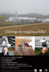 Affiche du film L'Héritage des trappistes d'Oka. Photos couleurs Pierre Marier; photos noir et blanc Abbaye Notre-Dame-du-Lac, Oka