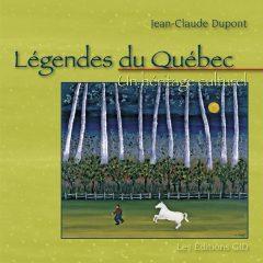 Légendes du Québec, un héritage culturel. Québec, Les Éditions GID, 2008